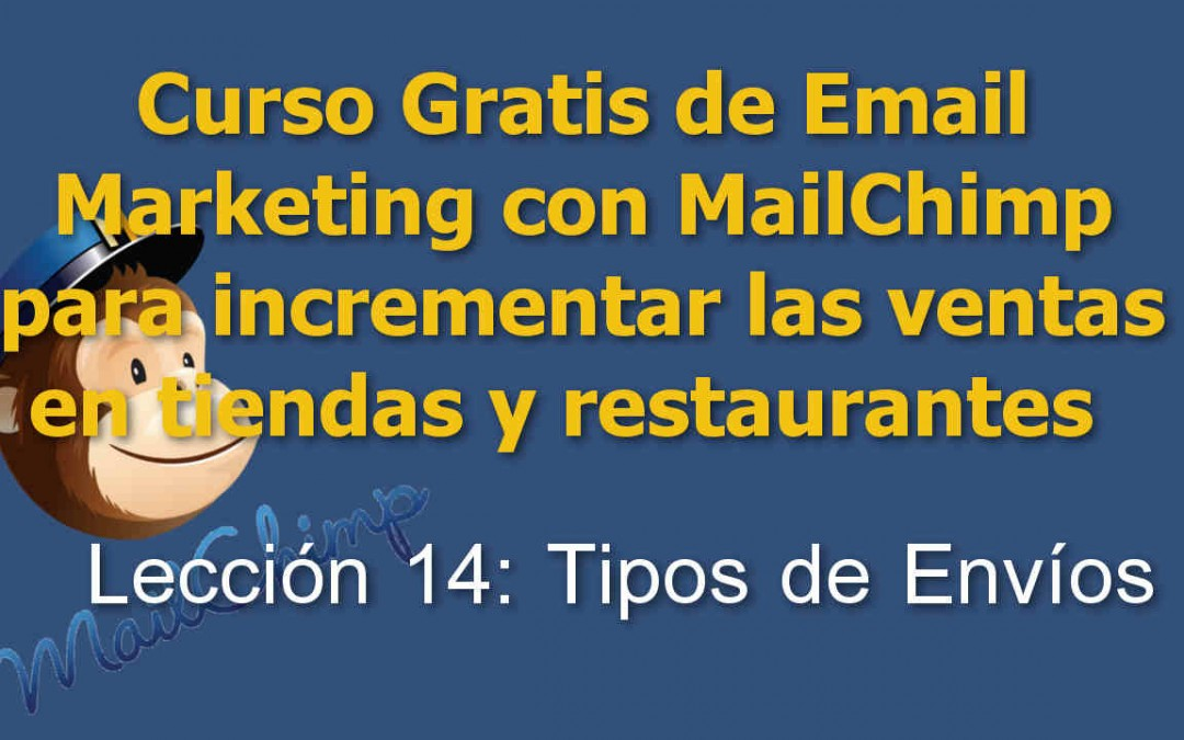 Lección 14 Curso Email marketing con Mailchimp para tiendas y restaurantes