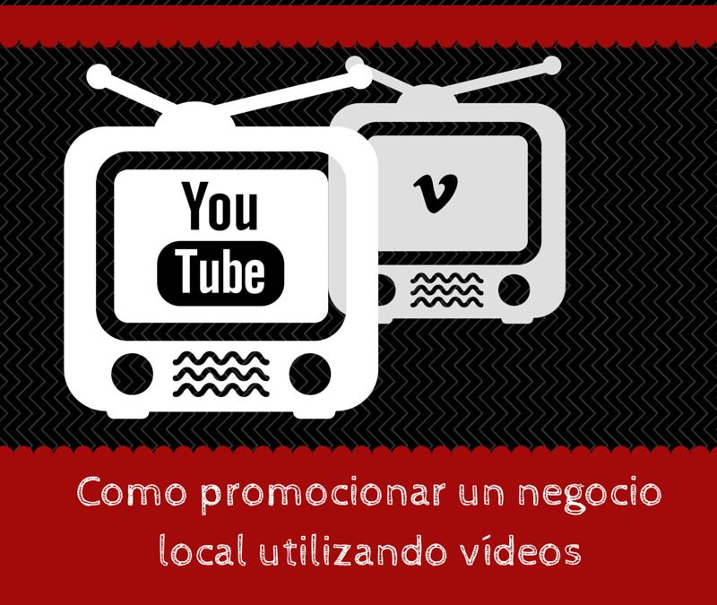 Cómo promocionar un negocio local utilizando vídeos