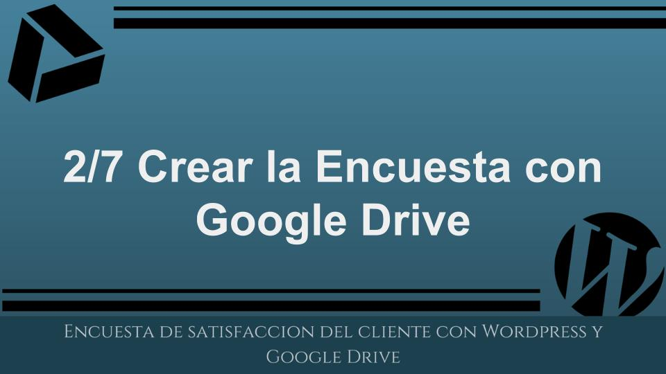 Mini curso 2/7: crear una encuesta con google drive para tu negocio local