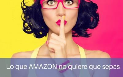 Lo que AMAZON no quiere que sepas